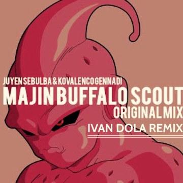 Juyen Sebulba & Kovalenco Gennadi - Majin Buffalo Scout (IVAN DOLA remix) Artwork