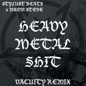 Stylust Beats & Neon Steve - Heavy Metal Shit ft. Lafa Taylor (Vacuity remix) Artwork