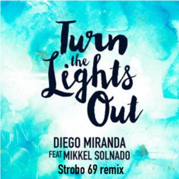 Diego Miranda ft. Mikkel Solnado - Turn The Lights Out (Strobo 69 remix) Artwork