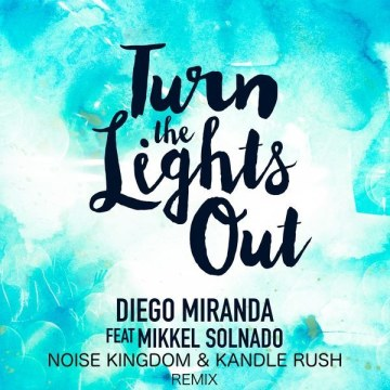Diego Miranda ft. Mikkel Solnado - Turn The Lights Out (Kandle Rush remix) Artwork