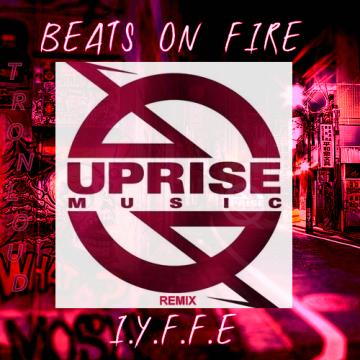 I.Y.F.F.E - Beats On Fire Feat. Krime Fyter (Original Mix) (TronLoud remix) Artwork