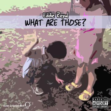 Eddie Royal - What Are Those Artwork