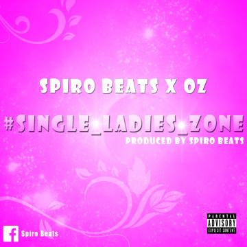 Spiro Beats x Oz - #SingleLadiesZone Artwork