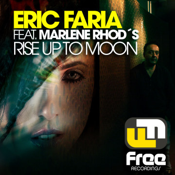 Eric Faria - Rise Up To Moon ft. Marlene Rhod's Artwork