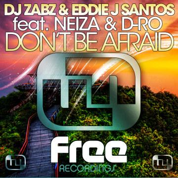 Zabz & Eddie J Santos - Don't Be Afraid ft. D-Ro Artwork