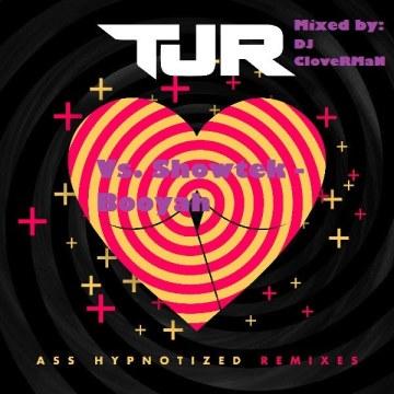 TJR, and Showtek (Mixed by DJ CloveRMaN) - Ass Hypnotized (Jay Karama Remix) Vs. Booyah (Cash Cash Remix) Artwork