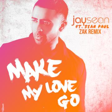 Jay Sean - Make My Love Go ft. Sean Paul (ZAK remix) Artwork