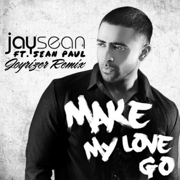 Jay Sean - Make My Love Go ft. Sean Paul (Joyrizer remix) Artwork