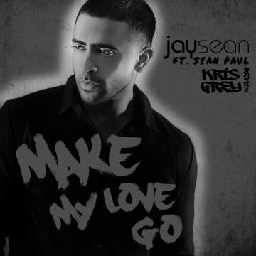 Jay Sean - Make My Love Go ft. Sean Paul (Kris Grey remix) Artwork