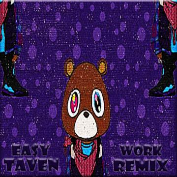 EA$Y TAVEN - Rihanna x Drake - Work Remix By EA$Y TAVEN Artwork