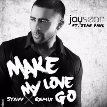 Jay Sean - Make My Love Go ft. Sean Paul (STAVV remix) Artwork