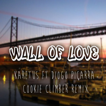 Karetus - Wall of Love ft. Diogo Piçarra (Cookie Climber remix) Artwork