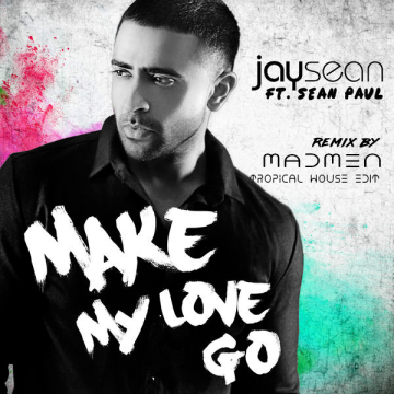 Jay Sean - Make My Love Go ft. Sean Paul (MadMen remix) Artwork