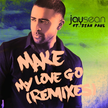Jay Sean - Make My Love Go ft. Sean Paul (Xavier Garcia remix) Artwork