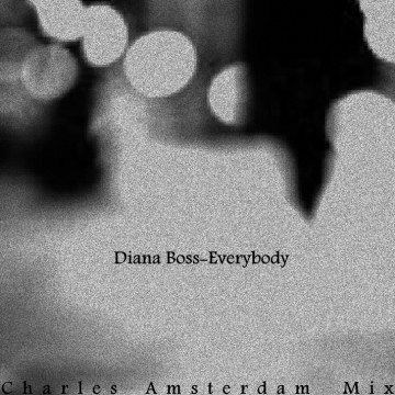 Diana Boss - Everybody (Original Mix) (Charles Amsterdam remix) Artwork
