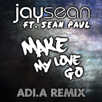 Jay Sean - Make My Love Go ft. Sean Paul (Adi.A remix) Artwork