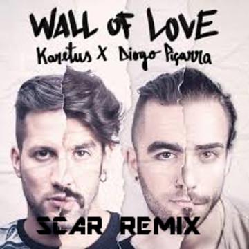 Karetus - Wall of Love ft. Diogo Piçarra (SCAR remix) Artwork