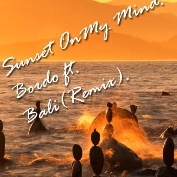 Bordo - Sunset On My Mind (Bali remix) Artwork