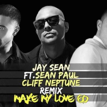 Jay Sean, Sean Paul, Cliff Neptune - Jay Sean - Make My Love Go (Cliff Neptune Remix) ft. Sean Paul Artwork
