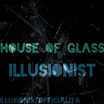 Illusionist - House of Glass - Illusionist Artwork