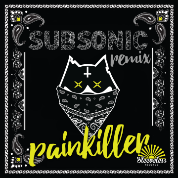 Stylust Beats & DJANK YUCCA - Painkiller (Subsonic remix) Artwork