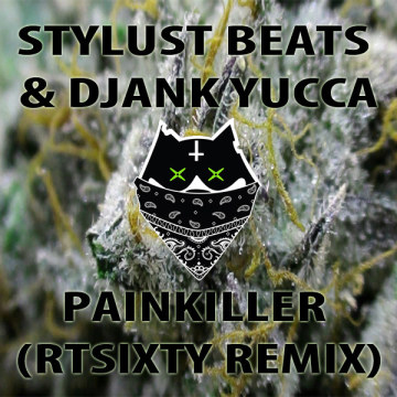 Stylust Beats & DJANK YUCCA - Painkiller (Rtsixty remix) Artwork