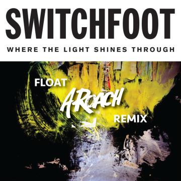 Switchfoot - Float (A-Roach remix) Artwork