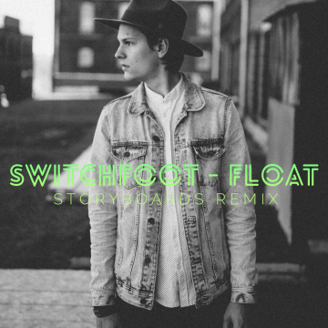 Switchfoot - Float (STORYBOARDS remix) Artwork