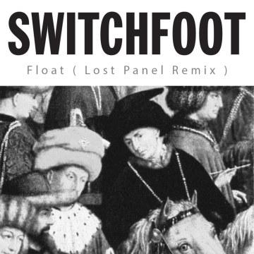 Switchfoot - Float (Lost Panel remix) Artwork