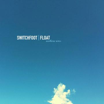 Switchfoot - Float (Aumk remix) Artwork