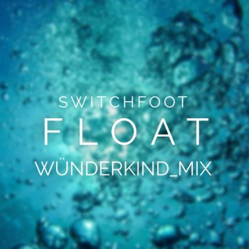 Switchfoot - Float (Jacob Betts remix) Artwork
