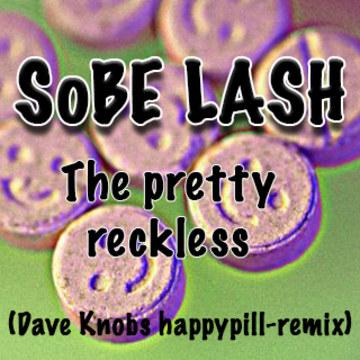 SoBE LASH - The Pretty Reckless (dave knobs remix) Artwork