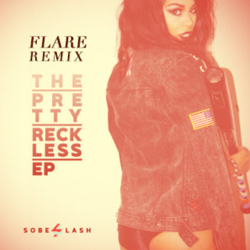SoBE LASH - The Pretty Reckless (Flare remix) Artwork
