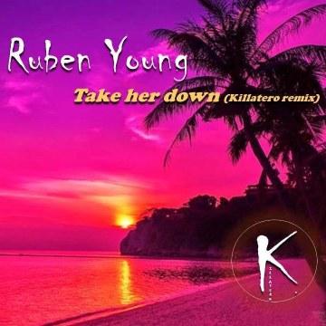 Ruben Young - Take Her Down (Killatero remix) Artwork