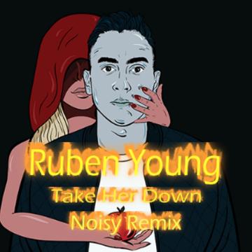 Ruben Young - Take Her Down (Noisy remix) Artwork
