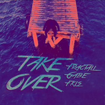 FractaLL, Gabe, FKLS - Take Over (Braule Donovan remix) Artwork