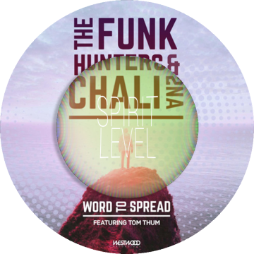 The Funk Hunters & Chali 2na - WORD TO SPREAD feat. Tom Thum (Spirit Level remix) Artwork