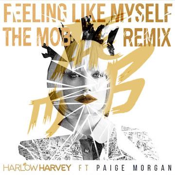 Harlow Harvey - Feeling Like Myself Feat. Paige Morgan (The mob remix) Artwork