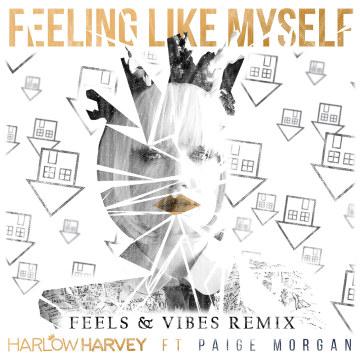 Harlow Harvey - Feeling Like Myself Feat. Paige Morgan (Feels & Vibes remix) Artwork