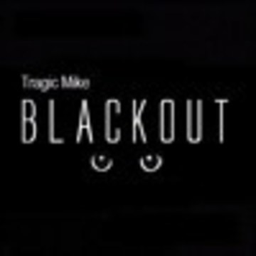 Tragic Mike - Blackout Artwork