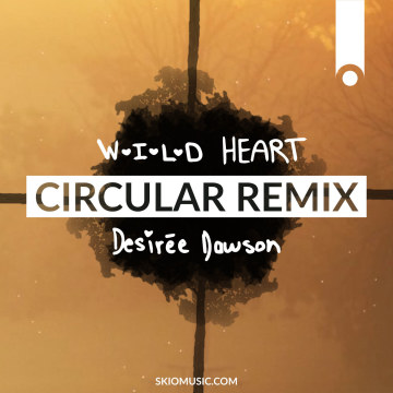 Desirée Dawson - Wild Heart (Circular remix) Artwork