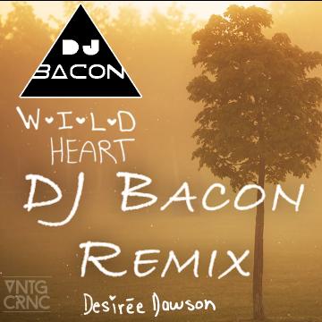 Desirée Dawson - Wild Heart (DJBacon remix) Artwork