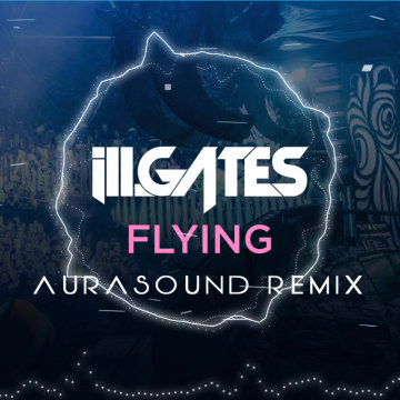 ill.Gates - Flying Ft. Stephan Jacobs & Jackie Rain (AuraSound remix) Artwork