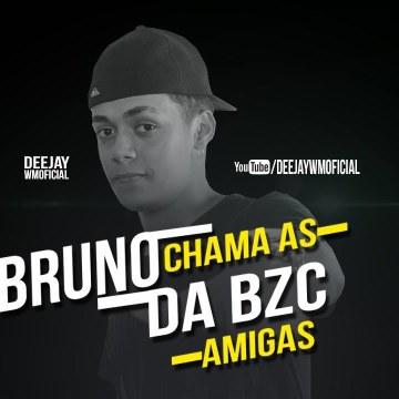 DeeJay WM Oficial - MC Bruno da Bzc - Chama as Amigas (DeeJay WM )  Lançamentos 2017 Artwork