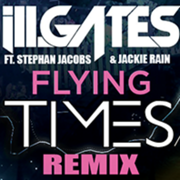 ill.Gates - Flying Ft. Stephan Jacobs & Jackie Rain (Times remix) Artwork