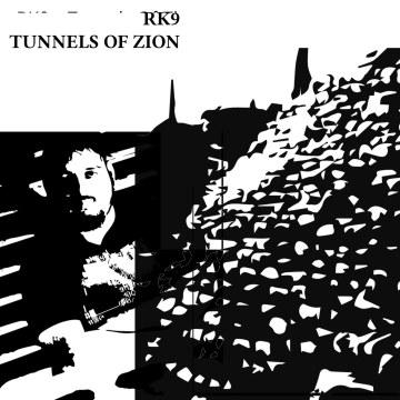 RK9 - Tunnels of Zion Artwork