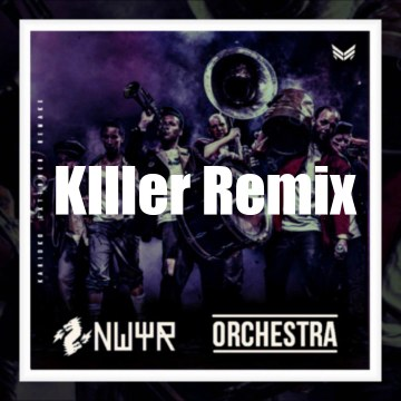 NWYR - NWYR- Orchestral (KIller Remix) Artwork