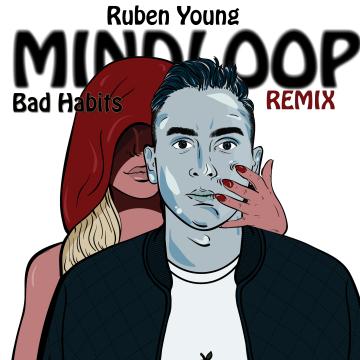 Ruben Young & Classified - Bad Habits (MINDLOOP remix) Artwork