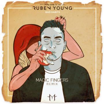 Ruben Young & Classified - Bad Habits (Magic Fingers Official remix) Artwork
