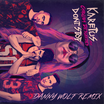 Karetus - Don't Stop feat. Carolina Deslandes (Danny Wolf remix) Artwork